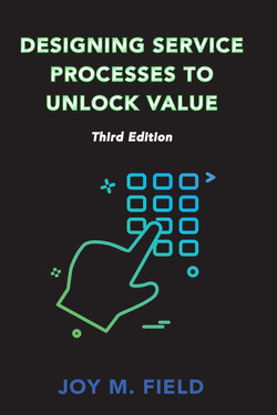 Designing Service Processes to Unlock Value, Third Edition