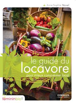 Le guide du locavore pour mieux consommer local