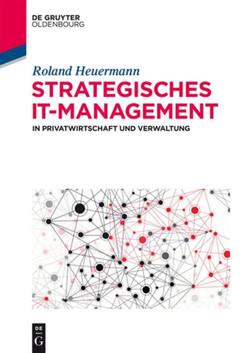 Strategisches IT-Management in Privatwirtschaft und Verwaltung