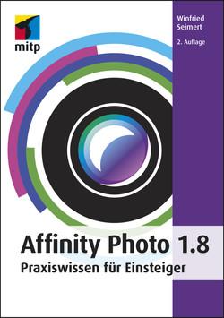 Affinity Photo 1.8 -- Praxiswissen für Einsteiger