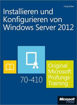 Installieren und Konfigurieren von Windows Server 2012 - Original Microsoft Praxistraining