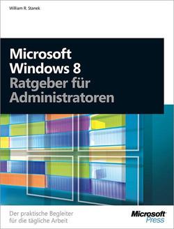 Microsoft Windows 8 - Ratgeber für Administratoren