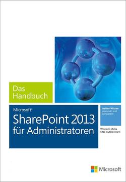 Microsoft SharePoint 2013 für Administratoren - Das Handbuch (Buch + E-Book)