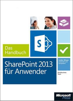 Microsoft SharePoint 2013 für Anwender – Das Handbuch (Buch + E-Book)