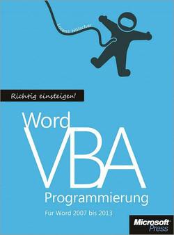 Richtig Einsteigen: Word VBA-Programmierung. Für Microsoft Word 2007 - 2013