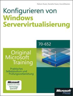 Konfigurieren der Windows Server-Virtualisierung - Original Microsoft Training für Examen 70-652