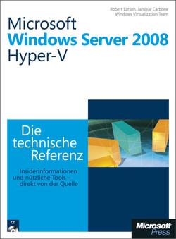 Microsoft Windows Server 2008 Hyper-V - Die technische Referenz