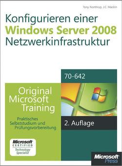 Konfigurieren einer Windows Server 2008-Netzwerkinfrastruktur - Original Microsoft Training für Examen 70-642, 2. Auflage, überarbeitet für R2