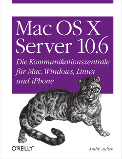 Mac OS X Server 10.6: Die Kommunikationszentrale für Mac, Windows, Linux und iPhone