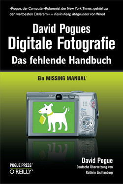 David Pogues Digitale Fotografie - Das fehlende Handbuch - Ein Missing Manual
