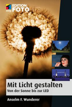 Mit Licht gestalten - Von der Sonne bis zur LED - Edition FotoHits