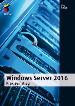 Windows Server 2016 - Praxiseinstieg