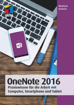 OneNote 2016 - Praxiswissen für die Arbeit mit Computer, Smartphone und Tablet