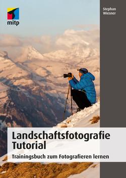Landschaftsfotografie Tutorial - Trainingsbuch zum Fotografieren lernen