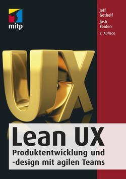 Lean UX -- Produktentwicklung und -design mit agilen Teams, 2. Auflage