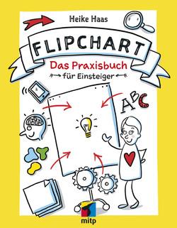 Der Flipchart-Kurs -Das Praxisbuch für Einsteiger