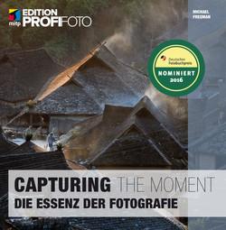 Capturing The Moment - Die Essenz der Fotografie
