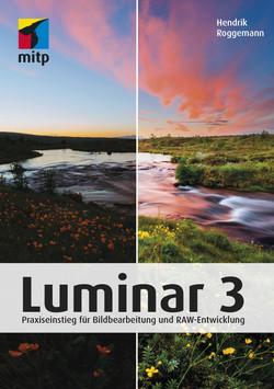 Luminar 3 -- Praxiseinstieg für Bildbearbeitung und RAW-Entwicklung