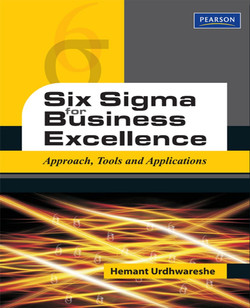 Six Sigma for Business Excellence: Approach, Tools and Applications