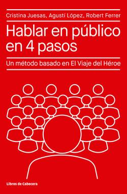 Hablar en público en 4 pasos: Un método basado en El Viaje del Héroe