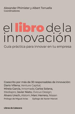 el libro de la innovación: Guía práctica para innovar en tu empresa