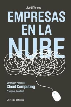 Empresas en la nube: Ventajas y retos del Cloud Computing