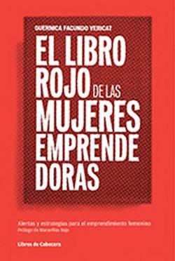 El libro rojo de las mujeres emprendedoras: Alertas y estrategias para el emprendimiento femenino