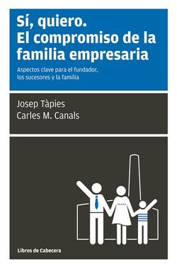 Sí, quiero. El compromiso de la familia empresaria: Aspectos clave para el fundador, los sucesores y la familia