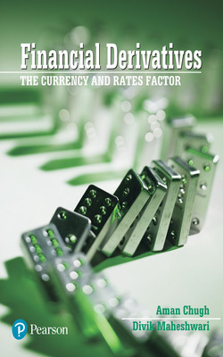 Financial Derivatives : The Currency and Rates Factor